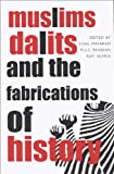 img - for Muslims, Dalits, and the Fabrications of History book / textbook / text book