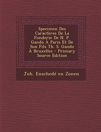 Specimen Des Caracteres de La Fonderie de N. P. Gando a Paris Et de Son Fils Th. S. Gando a Bruxelles
