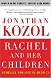 Rachel and Her Children: Homeless Families in America (0307345890) by Kozol, Jonathan