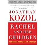 Rachel and Her Children: Homeless Families in America ~ Jonathan Kozol