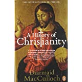 A History of Christianity: The First Three Thousand Yearsby Diarmaid MacCulloch