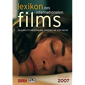 Lexikon des internationalen Films.  Filmjahr 2007