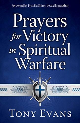 Prayers for Victory in Spiritual Warfare - Tony Evans