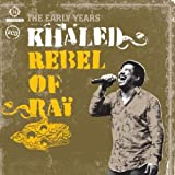 Rebel of Rai: the Early Yearsby Cheb Khaled