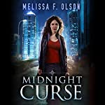 Midnight Curse: Disrupted Magic, Book 1   Melissa F. Olson