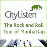 The Rock and Roll Tour of Manhattan |  CityListen Audio Tours