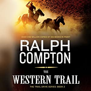 The Western Trail: The Trail Drive, Book 2 | [Ralph Compton]