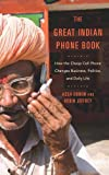 The Great Indian Phone Book: How the Cheap Cell Phone Changes Business, Politics, and Daily Life