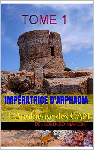 Couverture du livre Impératrice d'Arphadia: L'Apothéose des CAM