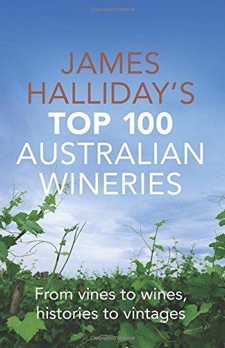 james-hallidays-top-100-australian-wineries-from-vines-to-wines-histories-to-vintages-by-halliday-ja
