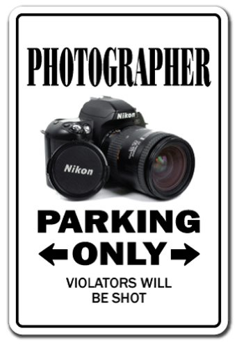 PHOTOGRAPHER ~Sign parking photography camera lens gift
