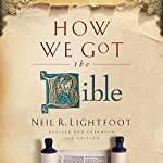 How We Got the Bible | Neil R. Lightfoot