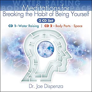 Breaking the Habit of Being Yourself Book Companion Meditations