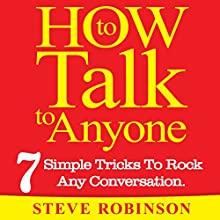 How to Talk to Anyone: 7 Simple Tricks To Master Conversations Audiobook by Steve Robinson Narrated by JD Michaels