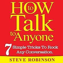 How to Talk to Anyone: 7 Simple Tricks To Master Conversations | Livre audio Auteur(s) : Steve Robinson Narrateur(s) : JD Michaels