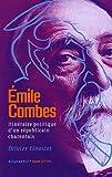 echange, troc Olivier Ginestet - Emile Combes (1835-1921) : Itinéraire politique d'un républicain charentais
