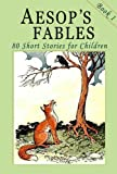 img - for Aesop's Fables - Book 1: 80 Short Stories for Children - Illustrated book / textbook / text book