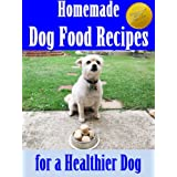 Homemade Dog Food Recipes for a Healthier Dog (Improved & Updated Dog Food Recipes) (Puppy and Dog Care Training at Home Book 3) ~ Jolie Anne Jameson