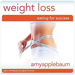 Weight Loss: Eating for Success (Self-Hypnosis & Meditation): Confidence & Self-Esteem | [Amy Applebaum]