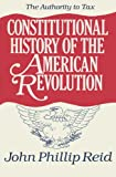 Constitutional History of the American Revolution, Volume II: The Authority To Tax (v. 2)
