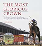 The Most Glorious Crown: The Story of...