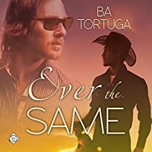 Ever the Same (       UNABRIDGED) by BA Tortuga Narrated by Paul Morey