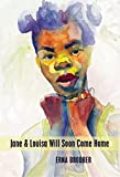 img - for Jane and Louisa Will Soon Come Home by Erna Brodber (2014-07-17) book / textbook / text book