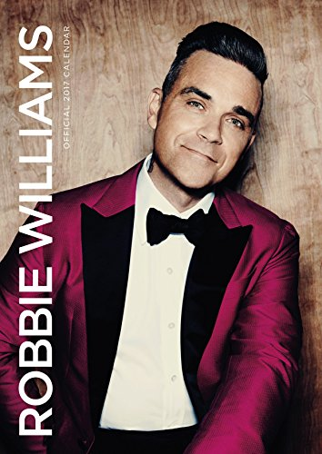 Robbie Williams Official 2017 Calendar (A3 Wall Calendar 2017)