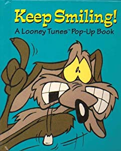 Keep Smiling: A Looney Tunes Pop-Up Book from Warner Treasures