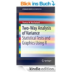 Two-Way Analysis of Variance: Statistical Tests and Graphics Using R (SpringerBriefs in Statistics)