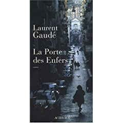 La Porte des Enfers - Laurent Gaudé