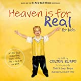 Todd Burpo Heaven Is for Real for Kids: A Little Boy's Astounding Story of His Trip to Heaven and Back