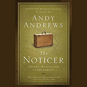 The Noticer: Sometimes, All a Person Needs is a Little Perspective. | [Andy Andrews]