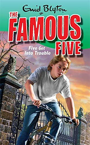 Famous Five 8. Five Get Into Trouble