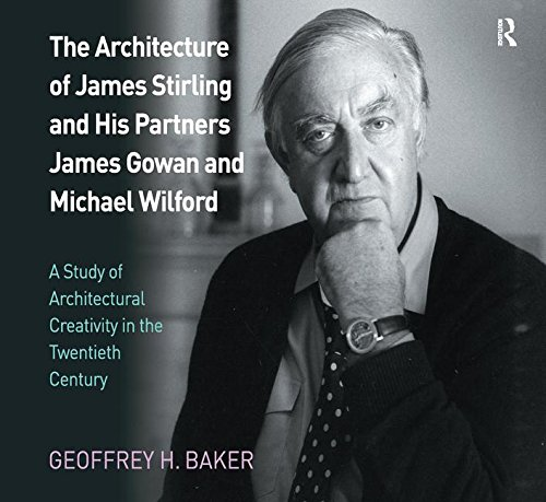 The Architecture of James Stirling and His Partners James Gowan and Michael Wilford A Study of Architectural Creativity in the Twentieth Century [Baker, Geoffrey H.] (Tapa Blanda)