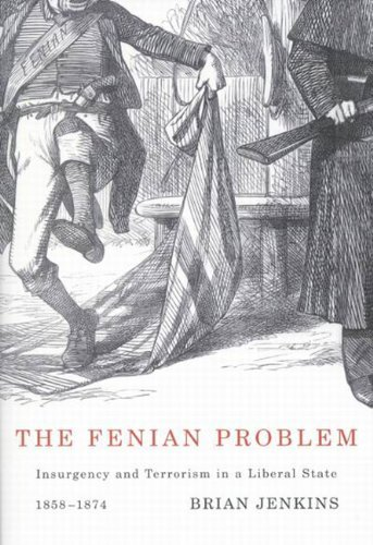 The Fenian Problem: Insurgency and Terrorism in a Liberal State, 1858-1874 [Hardcover] [September 2008] (Author) Brian Jenkins PDF