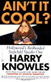 Ain't It Cool? Hollywood's Redheaded Stepchild Speaks Out (0446679917) by Mark Ebner