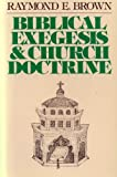 BIBLICAL EXEGESIS & CHURCH DOCTRINE (022566478X) by Brown, Raymond E