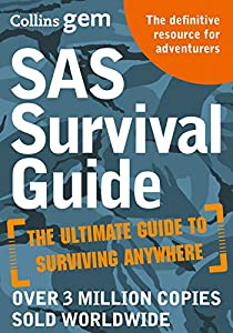SAS Survival Guide: How to Survive in the Wild, on Land or Sea (Collins Gem) from William Collins