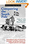 Conquering the South Pole: Edited wit...