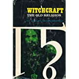 Witchcraft: The old religion [Hardcover] by Martello, Leo Louis