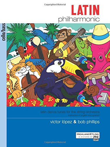 Latin Philharmonic: Latin Dance Tunes for the String Orchestra (Cello & Bass)
