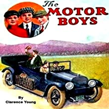 The Motor Boys: Chums Through Thick and Thin (       UNABRIDGED) by Clarence Young Narrated by Bryant Sullivan