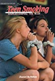 img - for Teen Smoking: Understanding the Risks (Issues in Focus) book / textbook / text book
