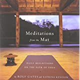 Meditations from the Mat: Daily Reflections on the Path of Yogaby Rolf Gates