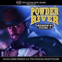 Powder River Season 9 Vol. 2  by Jerry Robbins Narrated by Jerry Robbins, The Colonial Radio Players