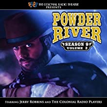 Powder River Season 9 Vol. 2 Radio/TV Program by Jerry Robbins Narrated by Jerry Robbins,  The Colonial Radio Players
