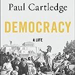 Democracy: A Life | Paul Cartledge