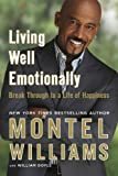 img - for Living Well Emotionally: Break Through to a Life of Happiness book / textbook / text book