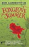 Foxglove Summer: A Rivers of London Novel